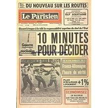 PARISIEN LIBERE (LE) [No 11248] du 19/11/1980 - BLEU BLANC VERT DU NOUVEAU SUR LES ROUTES - AUJOURD'HUI UN NOUVEAU REPORTAGE SUR ELF AQUITAINE - LE GAZ DE FRIGG C'EST TROIS ANNEES DE TRAVAIL POUR UNE VILLE COMME LILLE LA PRECIEUSE CONTRIBUTION D'ELF AQUITAINE A L'ECONOMIE NATIONALE - GISCARD EVOQUE A LA TELE LA RESPONSABILITE SUPREME DU CHEF DE L'ETAT - GUERRE NUCLEAIRE - 10 MINUTES POUR DECIDER - 19 H EN DIRECT TF 1 FRANCE ALLEMAGNE L'HEURE DE VERITE - PLAN D'EPARGNE LOGEMENT + 1%