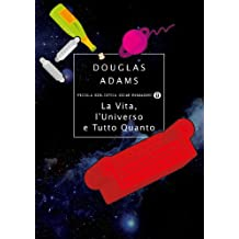 La vita, l'Universo e tutto quanto (Piccola biblioteca oscar Vol. 306) (Italian Edition)