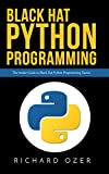 Black Hat Python Programming: The Insider Guide to Black Hat Python Programming Tactics