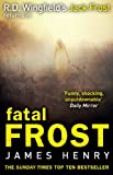 Fatal Frost (DI Jack Frost series 2) by James Henry