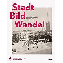 Stadt Bild Wandel: Hamburg in Fotografien 1870-1914/2014