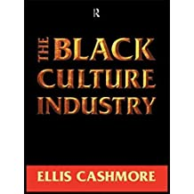 [The Black Culture Industry] (By: Ernest Cashmore) [published: August, 1997]