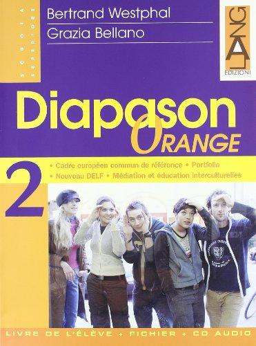 Diapason orange. Lectures de spcialit-Livre de l'lve-Fichier de l'lve. Per le Scuole superiori: 2