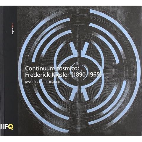 Continuum cosmico: frederick kiesler (1890-1965)
