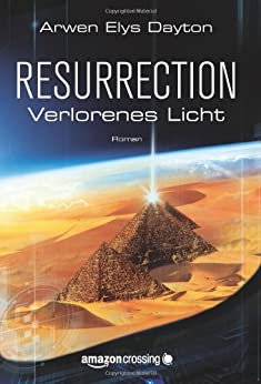 Resurrection: Verlorenes Licht von [Dayton, Arwen Elys]
