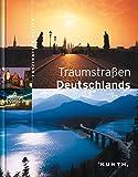Faszination Reisen: Traumstraßen Deutschlands -