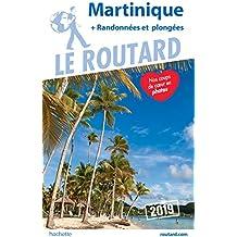 Guide du Routard Martinique 2019: (+ randonnées et plongées)