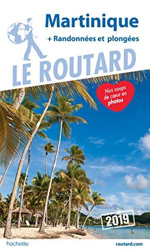 Guide du Routard Martinique 2019: (+ randonnées et plongées) (Le Routard) por Collectif
