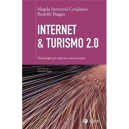 Internet & Turismo 2.0: Tecnologie Per Operare Con Successo (Cultura Di Impresa)