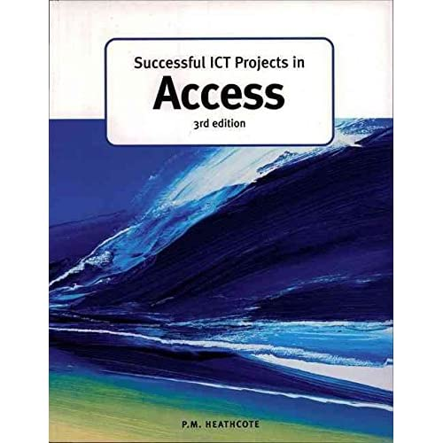 [Successful ICT Projects in Access] (By: P. M. Heathcote) [published: August, 2002]