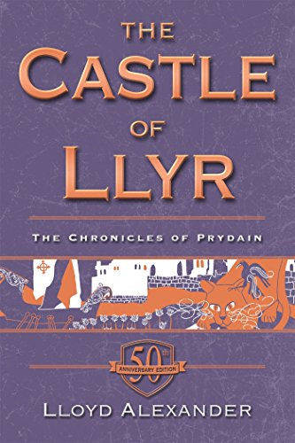 The Castle of Llyr: The Chronicles of Prydain, Book 3 (50th Anniversary Edition)