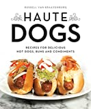 Best Gourmet Recipes - Haute Dogs: Recipes for Delicious Hot Dogs, Buns Review