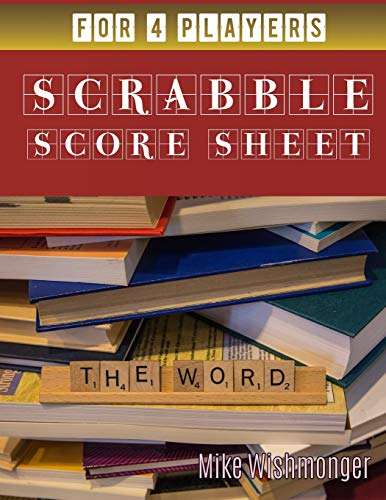 Scrabble Score Sheet: The Amazing Scrabble Score Sheet You Need to Try Today (scrabble puzzles, Band 18) - Scrabble-cd
