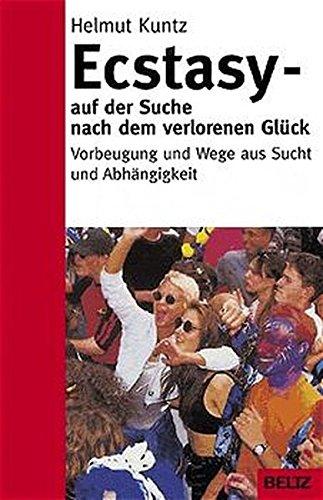 Ecstasy - auf der Suche nach dem verlorenen Glück (Beltz Taschenbuch/Ratgeber)