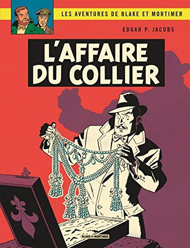 Blake & Mortimer - tome 10 - Affaire du collier (L')