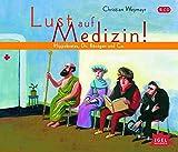 Lust auf Medizin! Hippokrates, Dr. Röntgen und Co.