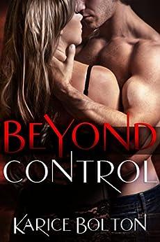 Beyond Control (Beyond Love Book 1) (English Edition) von [Bolton, Karice]