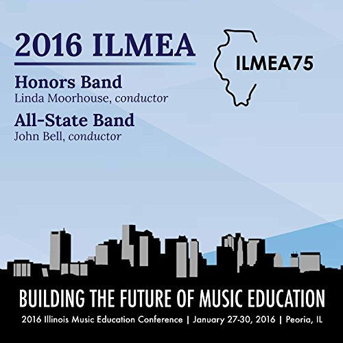 Illinois Bell (2016 Illinois Music Educators Association (Ilmea): Honors Band & All-State Band [Live])