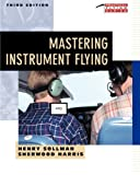 Mastering Instrument Flying (Practical Flying S.)