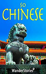 So Chinese - a traveler's guide to Chinese cuisine and table manners, traditions and customs, holidays and festivals, behavior and etiquette, Peking opera, Chinese humor and jokes