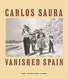 Vanished Spain - Carlos Saura
