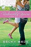 Undeniably Yours (A Porter Family Novel Book #1): a segunda mano  Se entrega en toda España