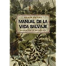 Manual De La Vida Salvaje (SALUD Y VIDA NATURAL)