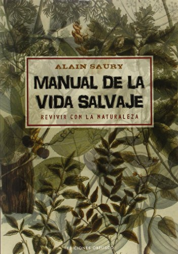 Manual De La Vida Salvaje (SALUD Y VIDA NATURAL) por Alain Saury
