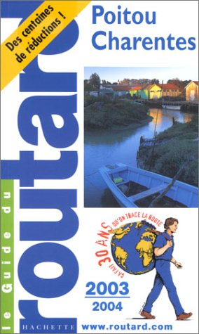 Guide du Routard : Poitou-Charentes - Vendée 2003/2004