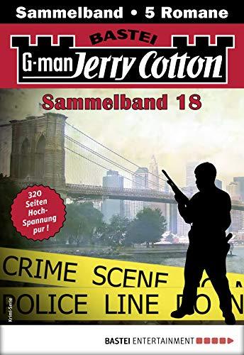 Jerry Cotton Sammelband 18 - Krimi-Serie: 5 Romane in einem Band (Jerry Cotton Sammelbände)