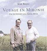 Voyage en Mironie : Une vie littéraire avec Gaston Miron