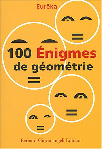 100 Enigmes de géométrie par Eurêka