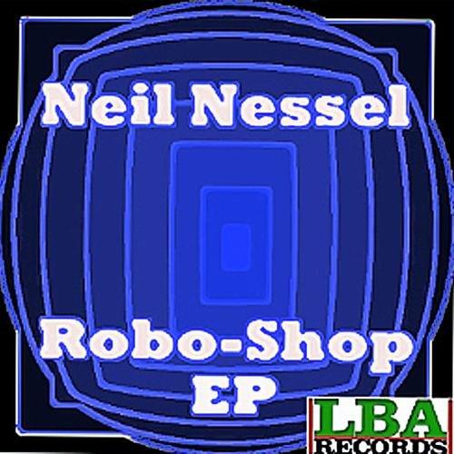 Neil Nessel - Roboshop EP