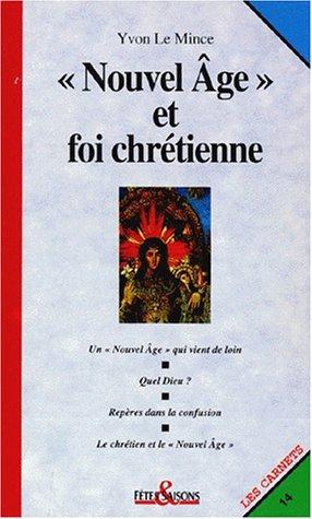 Nouvel âge et foi chrétienne par Yvon Le Mince