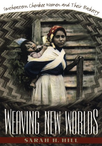 Weaving New Worlds: Southeastern Cherokee Women and Their Basketry (Native Indian Girl Kostüm)