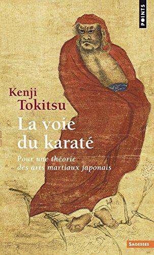 La Voie du karaté : pour une théorie des arts martiaux japonais par Kenji Tokitsu