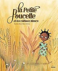 La Petite Poucette et les cailloux blancs par Sandrine Beau