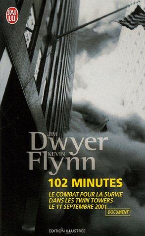 102 Minutes : Le récit du combat pour la survie dans les Twin Towers le 11 septembre 2001 par Jim Dwyer