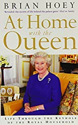 At Home with the Queen: Life Through the Keyhole of the Royal Household by Brian Hoey (2003-08-09)