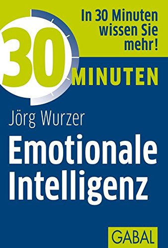 30 Minuten Emotionale Intelligenz
