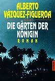 Die Gärten der Königin - Alberto Vázquez-Figueroa, Alberto Vazquez- Figueroa