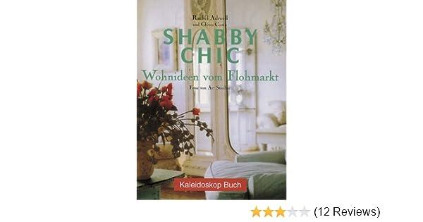 Shabby Chic: Wohnideen vom Flohmarkt: Amazon.de: Britta ...
