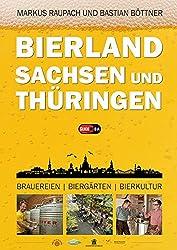 Bierland Sachsen und Thüringen: Brauereien, Biergärten, Bierkultur
