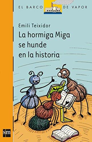 La hormiga Miga se hunde en la historia / Miga the Ant Sinks into History