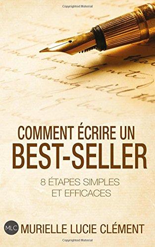 Comment écrire un best-seller: 8 étapes simples et efficaces