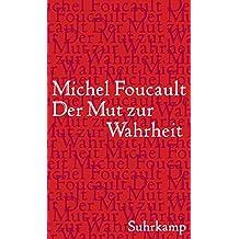Der Mut zur Wahrheit: Vorlesung am Collège de France 1983/84