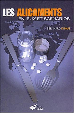 Les alicaments : Enjeux et scénarios par Bernhard Kitous