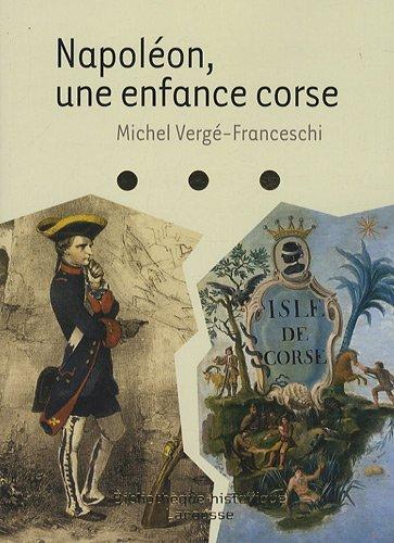 Napoléon, une enfance corse par Michel Vergé-Franceschi