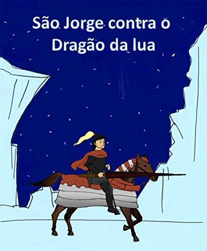 so-jorge-contra-o-drago-da-lua-portuguese-edition