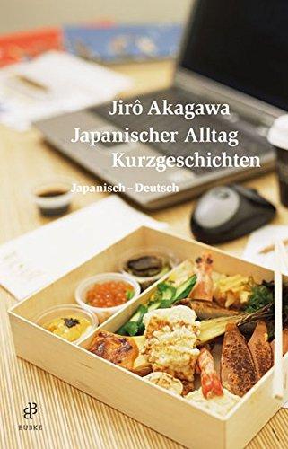 Japanischer Alltag: Kurzgeschichten. Japanisch-Deutsch